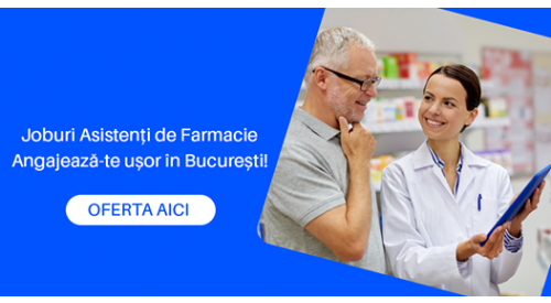Job Asistenti de Farmacie in Bucuresti